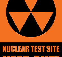Nuclear Test Site Sign by RoleyShop