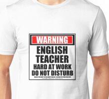 Warning English Teacher Hard At Work Do Not Disturb Unisex T-Shirt