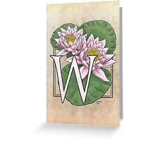 W is for Water Lily Card Greeting Card