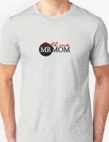 Call me Mr Mom T-Shirt