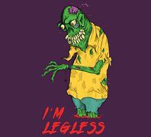 Zombie got Legless Unisex T-Shirt