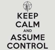 Keep Calm and Assume Control - Rush (Light Shirts) by oawan