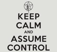 Keep Calm and Assume Control - Rush (Light Shirts) by oawan