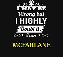 MCFARLANE I May Be Wrong But I Highly Doubt It I Am  - T Shirt, Hoodie, Hoodies, Year, Birthday  T-Shirt