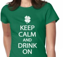 Keep Calm and Drink On St. Patrick's Day T-Shirt Womens Fitted T-Shirt