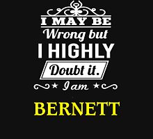 BERNETT I May Be Wrong But I Highly Doubt It I Am ,T Shirt, Hoodie, Hoodies, Year, Birthday T-Shirt