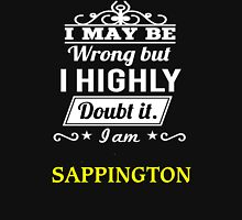 SAPPINGTON I May Be Wrong But I Highly Doubt It I Am ,T Shirt, Hoodie, Hoodies, Year, Birthday T-Shirt