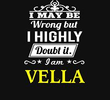 VELLA I May Be Wrong But I Highly Doubt It I Am ,T Shirt, Hoodie, Hoodies, Year, Birthday T-Shirt