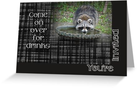 Invitation - Come by For Drinks - Raccoon by MotherNature