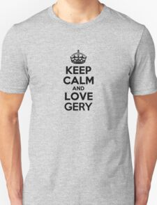 Keep Calm and Love GERY T-Shirt