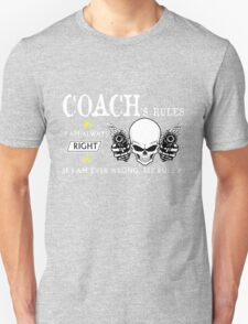 COACH  Rule #1 i am always right. #2 If i am ever wrong see rule #1 - T Shirt, Hoodie, Hoodies, Year, Birthday T-Shirt