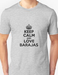 Keep Calm and Love BARAJAS T-Shirt