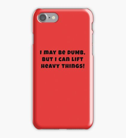 I May Be Dumb, But... iPhone Case/Skin