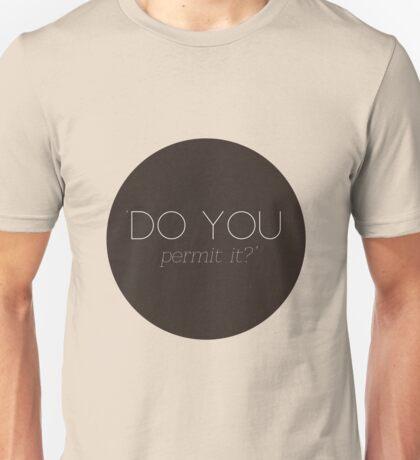 Do you permit it? Unisex T-Shirt