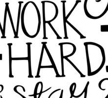 Dream Big, Work Hard, & Stay Humble Sticker