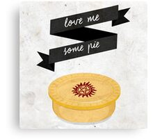 Love Me Some Pie - Supernatural Canvas Print
