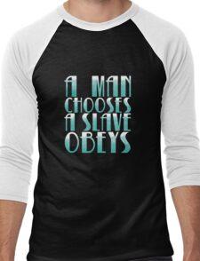 A man chooses, a slave obeys. (on black) Men's Baseball ¾ T-Shirt