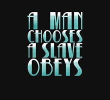 A man chooses, a slave obeys. (on black) Unisex T-Shirt