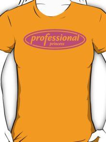 Professional Princess T-Shirt