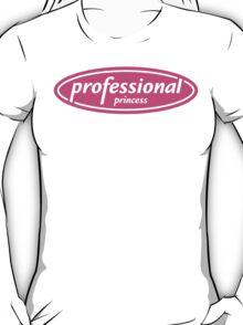 Professional Princess T-Shirt