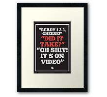 Shit It´s on Video Framed Print