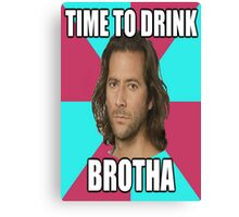 "Desmond Hume ""Time To Drink BROTHA"" (LOST Poster) Canvas Print"