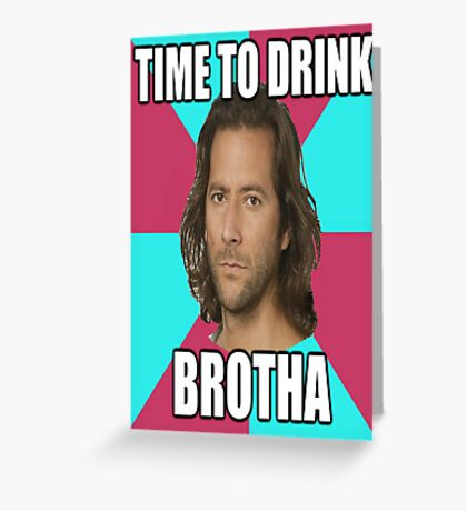 "Desmond Hume ""Time To Drink BROTHA"" (LOST Poster) Greeting Card"