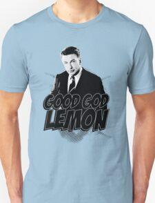 Good God Lemon!!!?! T-Shirt