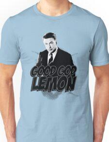 Good God Lemon!!!?! Unisex T-Shirt