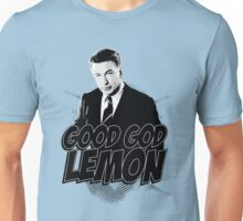 Good God Lemon!!!?! Unisex T-Shirt