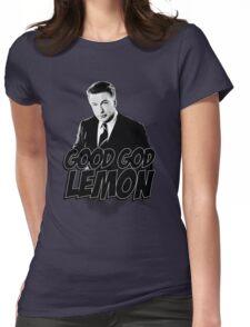 Good God Lemon!!!?! Womens Fitted T-Shirt