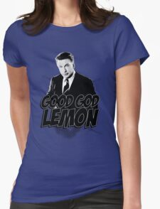 Good God Lemon!!!?! Womens Fitted T-Shirt