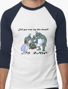 This Dwarf is Raw! T-Shirt