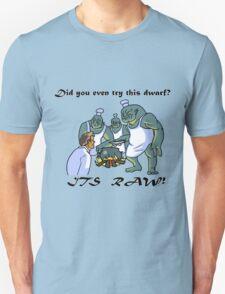 This Dwarf is Raw! T-Shirt