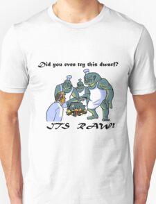This Dwarf is Raw! Unisex T-Shirt