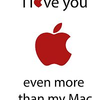 I love you even more than my Mac by Elowrey