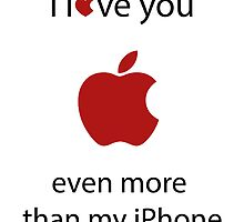 I love you more than my iphone by Elowrey