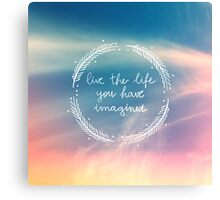 The Life You Have Imagined Canvas Print