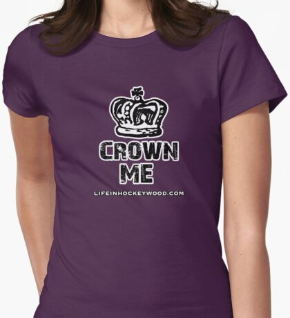 Crown Me Womens Fitted T-Shirt