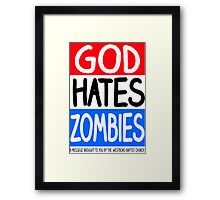God Hates Zombies Framed Print