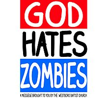 God Hates Zombies Photographic Print