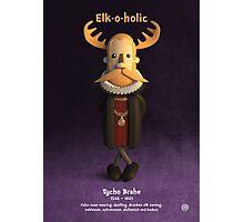 Tycho Brahe - Elk-o-holic Photographic Print