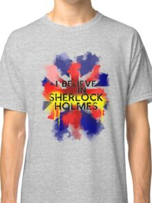 Believe in Sherlock Classic T-Shirt