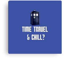 Time Travel & Chill? Canvas Print