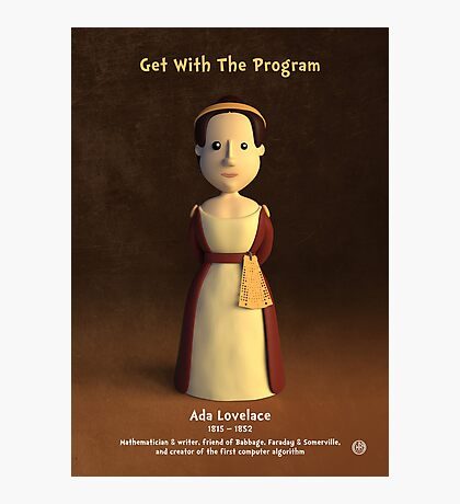 Ada Lovelace - Get With The Program Photographic Print