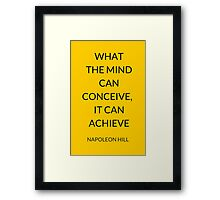 NAPOLEON HILL: WHAT THE MIND CAN CONCEIVE, IT CAN ACHIEVE Framed Print