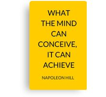 NAPOLEON HILL: WHAT THE MIND CAN CONCEIVE, IT CAN ACHIEVE Canvas Print