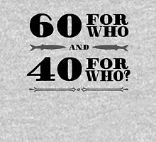 60 FOR WHO? Unisex T-Shirt