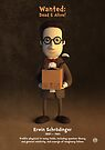 Erwin Schrödinger - Wanted: Dead & Alive! by chayground