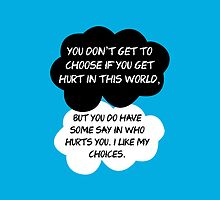 "The Fault In Our Stars / TFIOS by John Green - ""You Don't Get To Choose If You Get Hurt In This World..."" by runswithwolves"